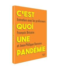 C'est quoi une pandémie : entretien avec les professeurs François Bricaire et Jean-Philippe Derenne
