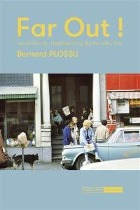 Far out ! : les années hip : Haight-Ashbury, Big Sur, India, Goa