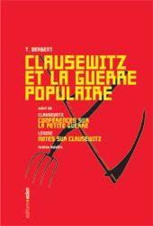 Clausewitz et la guerre populaire. Suivi de Conférences sur la petite guerre. Suivi de Notes sur Clausewitz