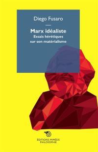 Marx idéaliste