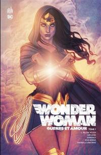 Wonder Woman, guerre et amour. Volume 1,