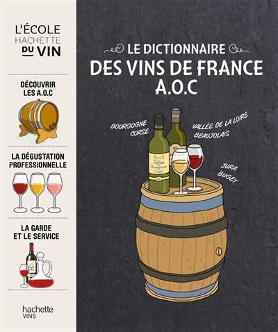Dictionnaire Hachette des vins de France AOC