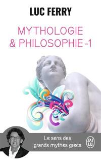 Mythologie et philosophie. Volume 1,