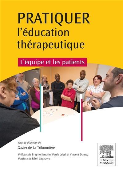 Pratiquer l'éducation thérapeutique : l'équipe et les patients