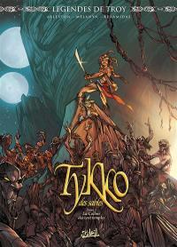 Légendes de Troy, Tykko des sables. Volume 3, La colline aux cent temples