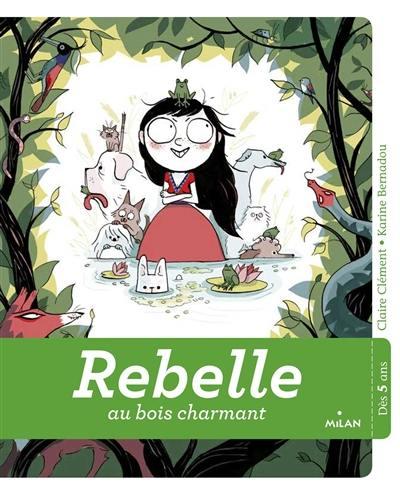 Rebelle au bois charmant