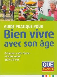 Guide pratique pour bien vivre avec son âge