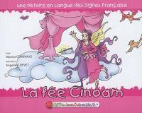 Une histoire en langue des signes française, La fée Cinoam