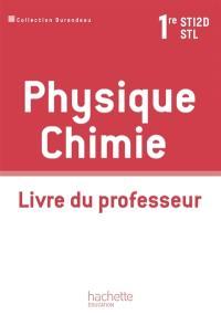 Physique chimie 1re STI2D-STL : livre du professeur
