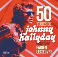 50 tubes de Johnny Hallyday