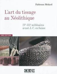 L'art du tissage au néolithique