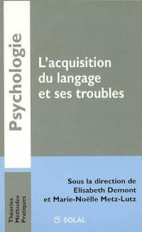 L'acquisition du langage et ses troubles