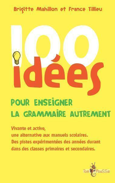 100 idées pour enseigner la grammaire autrement