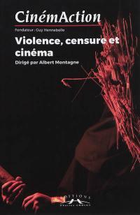CinémAction. n° 167, Violence, censure et cinéma