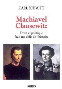 Machiavel, Clausewitz