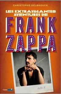 Les extravagantes aventures de Frank Zappa. Vol. 3