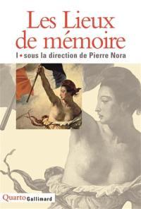 Les lieux de mémoire. Volume 1, La République, la Nation I, la Nation II