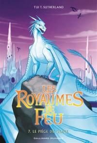 Les royaumes de feu. Volume 7, Le piège de glace
