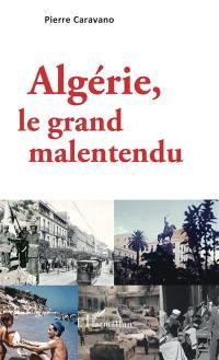 Algérie, le grand malentendu