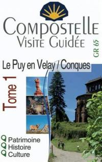 Compostelle. Volume 1, Le Puy-en-Velay/Conques