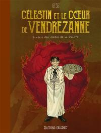 Les contes de la Pieuvre, Célestin et le coeur de Vendrezanne