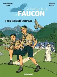 La patrouille du faucon. Volume 1, Vol à la Grande Chartreuse