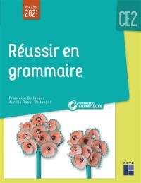 Réussir en grammaire : CE2
