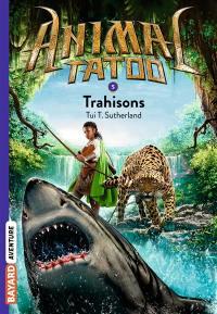Animal tatoo. Volume 5, Trahisons