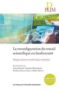 La reconfiguration du travail scientifique en biodiversité