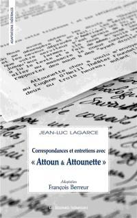 Correspondances & entretiens avec Attoun et Attounette