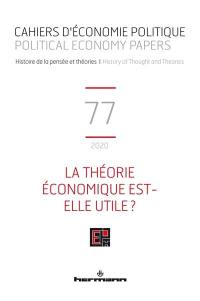 Cahiers d'économie politique. n° 77, La théorie économique est-elle utile ?