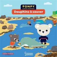 Pompy super pompier, Dauphins à sauver