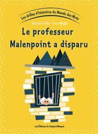 Les drôles d'histoires du monde des mots. Volume 5, Le professeur Malempoint a disparu