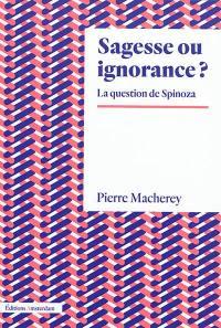 Sagesse ou ignorance ?