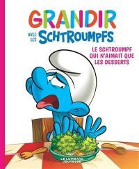 Grandir avec les Schtroumpfs. Volume 3, Le Schtroumpf qui n'aimait que les desserts