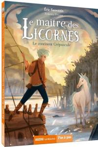 Le maître des licornes. Volume 2, Le continent Crépuscule