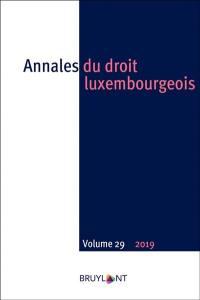 Annales du droit luxembourgeois. n° 29 (2019),