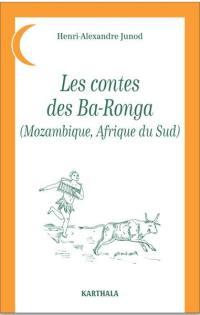Les contes des Ba-Ronga (Mozambique, Afrique du Sud)