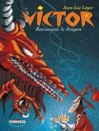 Victor. Volume 2, Barsacane le dragon