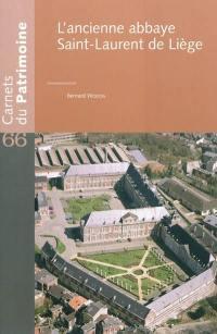 L'ancienne abbaye Saint-Laurent de Liège