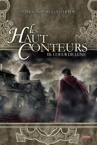 Les Haut-Conteurs. Volume 3, Coeur de lune