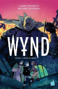 Wynd. Volume 1, L'envol du prince
