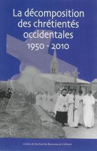 La décomposition des chrétientés occidentales, 1950-2010