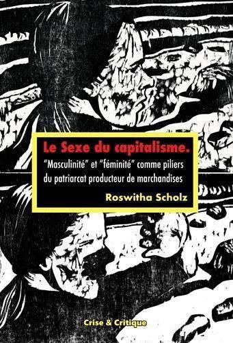 Le sexe du capitalisme : masculinité et féminité comme piliers du patriarcat producteur de marchandises