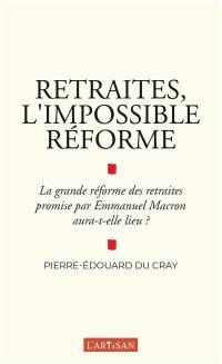 Retraites, l'impossible réforme