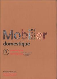 Mobilier domestique. Volume 1,