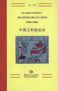 Le mouvement des Boxeurs en Chine (1898-1900)