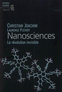 Nanosciences, la révolution invisible