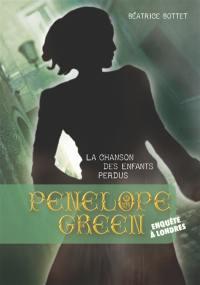 Penelope Green. Volume 1, La chanson des enfants perdus