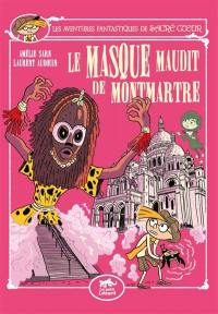 Les aventures fantastiques de Sacré Coeur. Volume 12, Le masque maudit de Montmartre